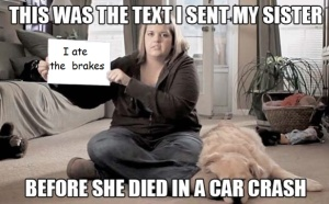 I ate the brakes